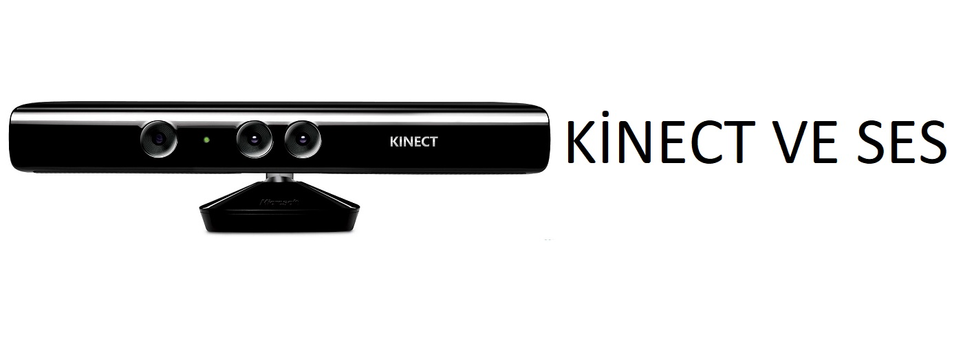 Kinect ve Ses